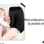 Most Smiles Are Started by Other Smiles